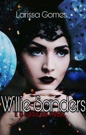 Willie Sanders - Um caso de natal by steampunkedworld