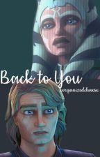 Back To You by xorganizedchaosx