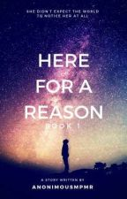 Here for a Reason by ANONIMOUSMPMR