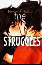 The Struggles: A Pernico / Percico Fanfic by madthefangirl