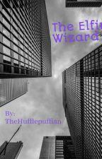The Elfin Wizard by TheHufflepuffian