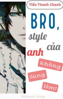 Đọc truyện [ĐM Edit] Bro, style của anh không đúng lắm!