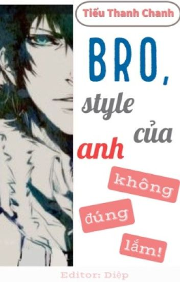 [ĐM Edit] Bro, style của anh không đúng lắm!