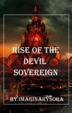 Rise Of The Devil Sovereign by ImaginarySora