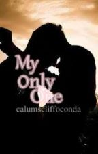 My Only One (Sequel to Another Romeo and Juliet Love Story) *Slow Updates* by calumscliffoconda