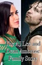 The AJ Lee and Dean Ambrose Family Story! (Sequel) by Punky312