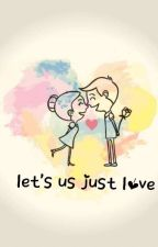 Let's Us Just Love by tuing_tuing