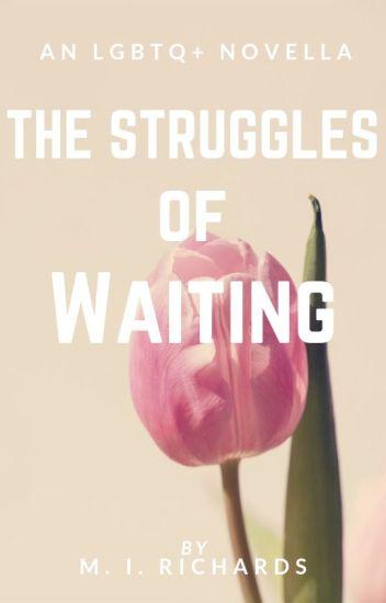 The Struggles Of Waiting [EDITING]