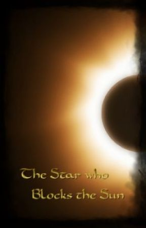 The Star who Blocks the Sun by Enchanted0ne