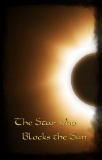 The Star who Blocks the Sun