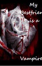 My Best friend is a Vampire?! by kittanna