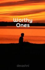 Worthy Ones by devashni