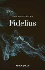 Fidelius - Leben im Verborgenen  by Anika-Swan