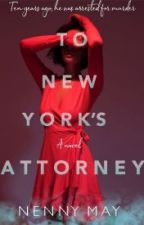 To New York's Attorney (A To New York Novel) by _Nenny_May