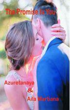 The Promise Is You by azuretanaya