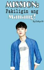 MISSION: Pakiligin Ang Manang! { On Going } by Zelkyu19