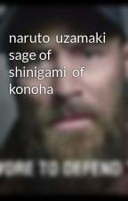 naruto  uzamaki sage of shinigami  of konoha by void100