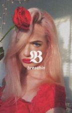 BREATHIN'.     (DAVID DOBRIK).  ✓ by gqllqvich