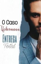 Entrega total - O caso Uckermann (Vondy)  by larydmes_