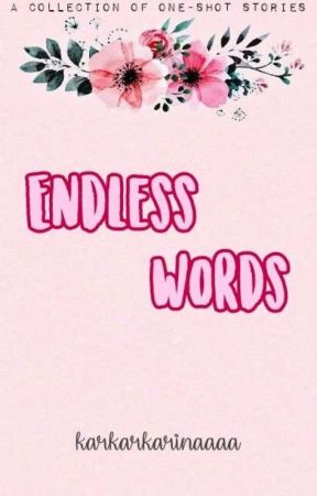 Endless Words by karkarkarinaaaa