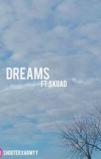 dreams⚡️ft.skuad by itssnastii
