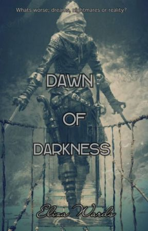 Dawn of Darkness  by ElizaWards