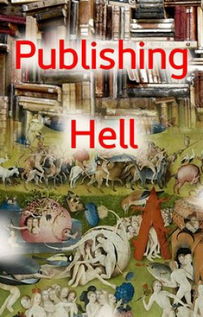 Publshing Hell (Short Essay) by StevenBrandt