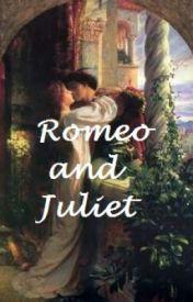 Romeo And Juliet by William Shakespeare by trishamiku1998