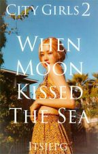 When Moon Kissed the Sea (BangPink Series 2) by unfoundedstar