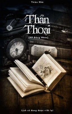 Đọc truyện [HP Đồng Nhân] Thần Thoại