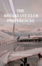 the breakfast club preferences  by -parkhillromance