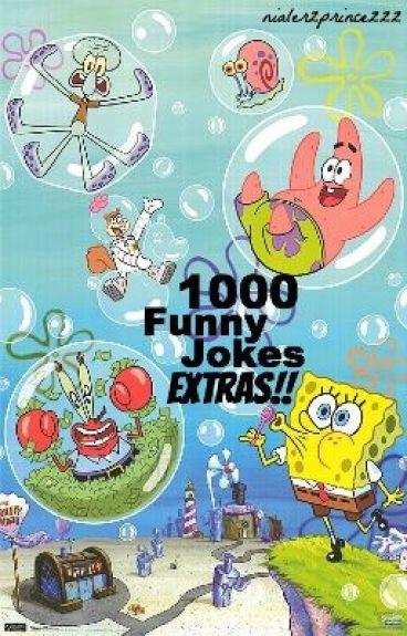 1000 Funny Jokes... EXTRAS!!