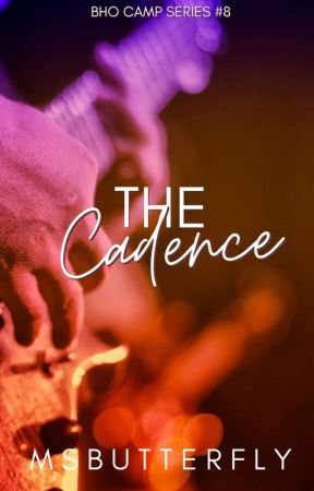 BHO CAMP #8: The Cadence by MsButterfly