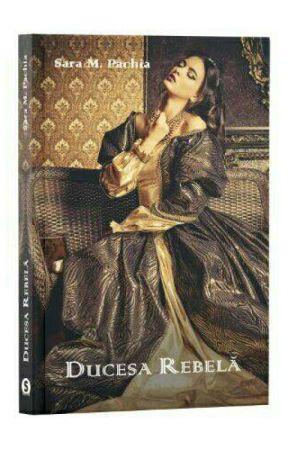 Ducesa rebelă - | Finalizată | by LeaArmstrong