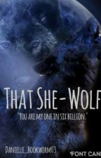 That She-Wolf by Danielle_Bookworm03