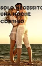 Solo necesito una noche contigo by LaiaRibe