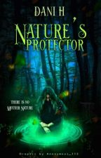 Nature's Protector {REWRITE} by Midnight_Kaiulanis