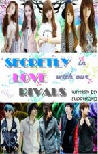 Secretly in LOVE with our RIVALS by SuperMarla