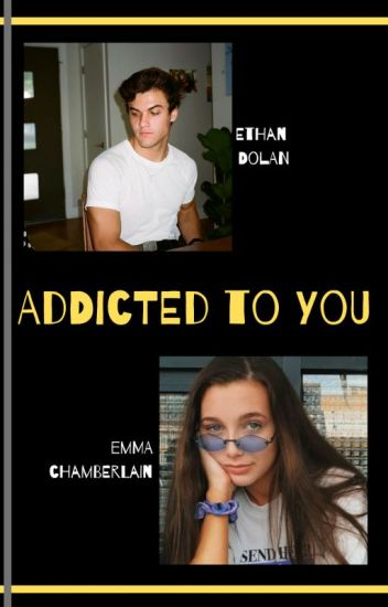 Addicted To You - Emma and Ethan