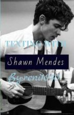 Texting with Shawn Mendes  by reni1050