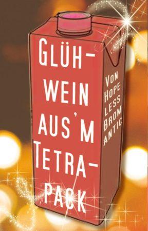 Glühwein ausm Tetrapack (m/m) by HopelessBromantic