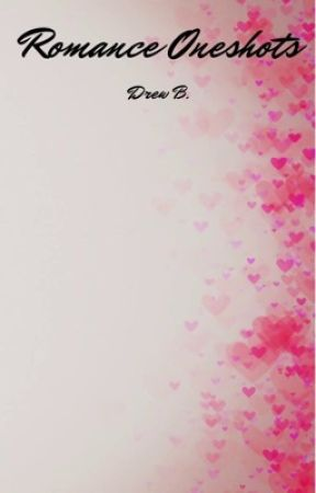 Romance Oneshots by Markerlarker