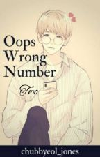 Oops Wrong Number Book 2 by chubbyeol_jones