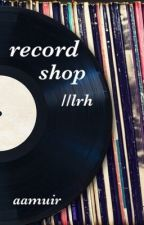 record shop//lrh by aamuir