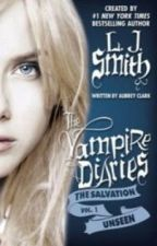 The Vampire Diaries The Salvation : Unseen by Vampireafrodit