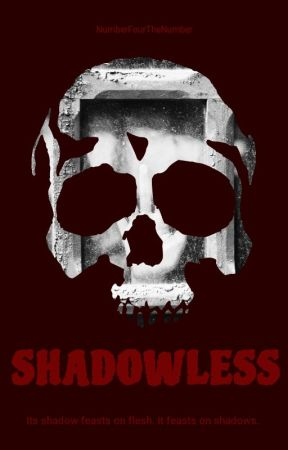Shadowless by NumberFourTheNumber