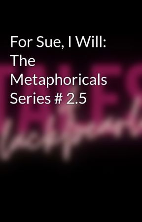 For Sue, I Will: The Metaphoricals Series # 2.5 by blackpearled