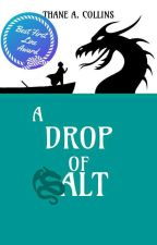 A Drop of Salt - [The Glass Dragon Chronicles I] by aero_wizard