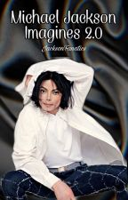Michael Jackson Imagines 2.0 by JacksonFanatics