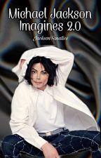 Michael Jackson Imagines 2.0 by JacksonFanatics